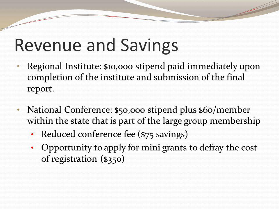 Revenue and Savings Regional Institute: $10,000 stipend paid immediately upon completion of the institute and submission of the final report.