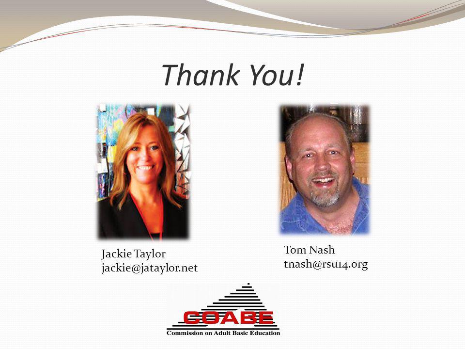 Thank You! Jackie Taylor jackie@jataylor.net Tom Nash tnash@rsu14.org