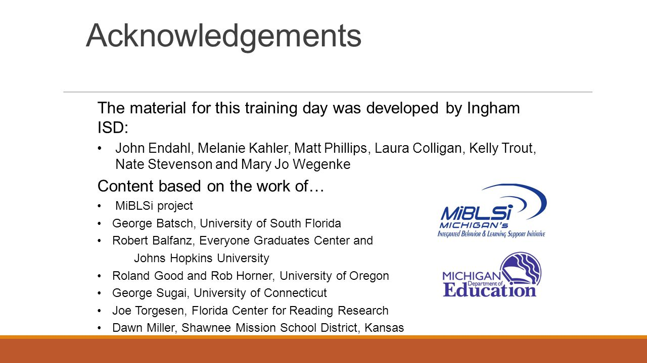 Acknowledgements The material for this training day was developed by Ingham ISD: John Endahl, Melanie Kahler, Matt Phillips, Laura Colligan, Kelly Tro