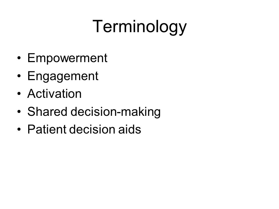 Terminology Empowerment Engagement Activation Shared decision-making Patient decision aids