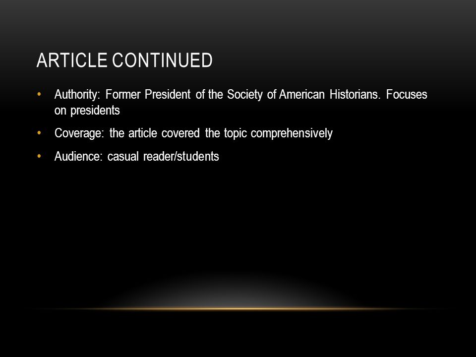 ARTICLE CONTINUED Authority: Former President of the Society of American Historians.