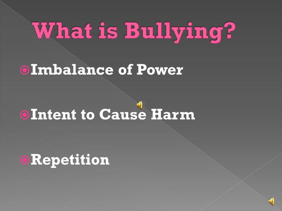 Bullying often resolves itself when you ignore it.