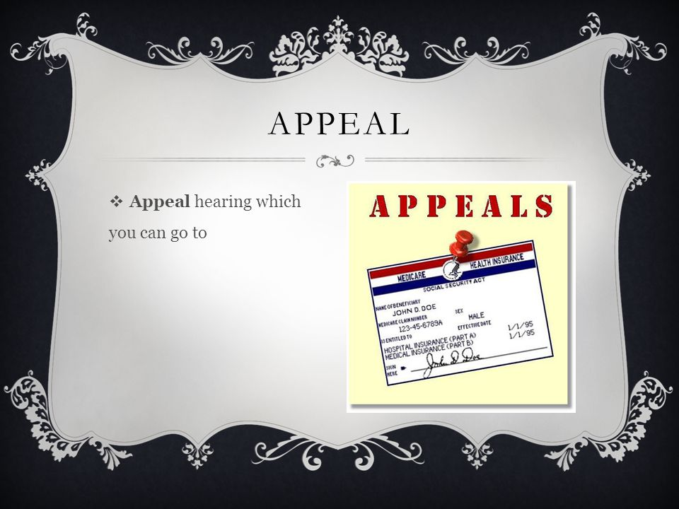  Appeal hearing which you can go to APPEAL