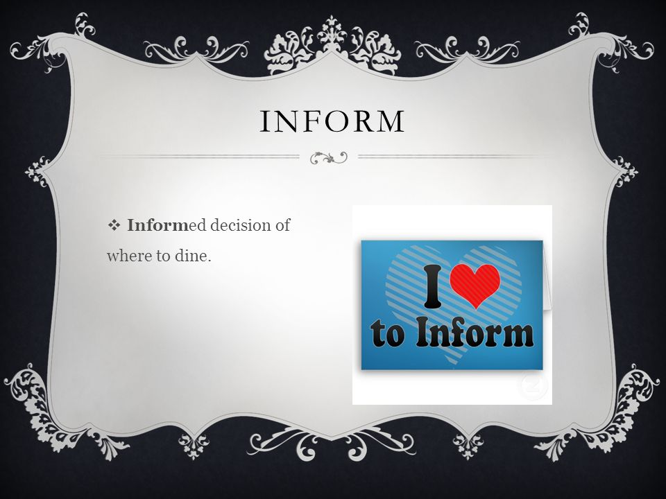  Informed decision of where to dine. INFORM
