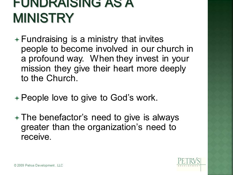  Fundraising is a ministry that invites people to become involved in our church in a profound way.
