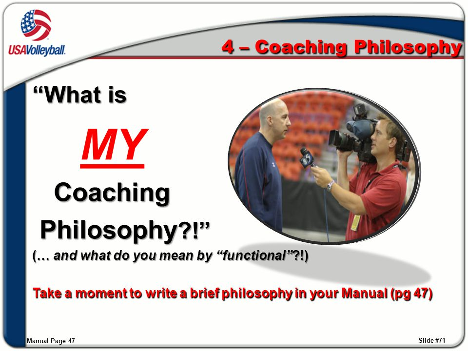 "4 – Coaching Philosophy ""What is MY MY Coaching Coaching Philosophy ?!"" Philosophy ?!"" (… and what do you mean by ""functional""?!) Take a moment to wri"