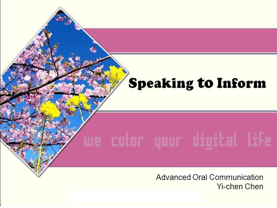 Advanced Oral Communication Yi-chen Chen