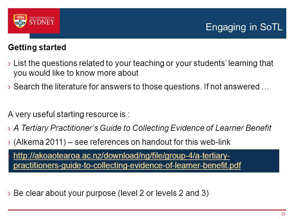 Engaging in SoTL ›List the questions related to your teaching or your students' learning that you would like to know more about ›Search the literature for answers to those questions.