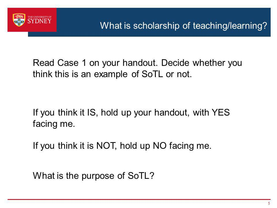 What is scholarship of teaching/learning.5 Read Case 1 on your handout.
