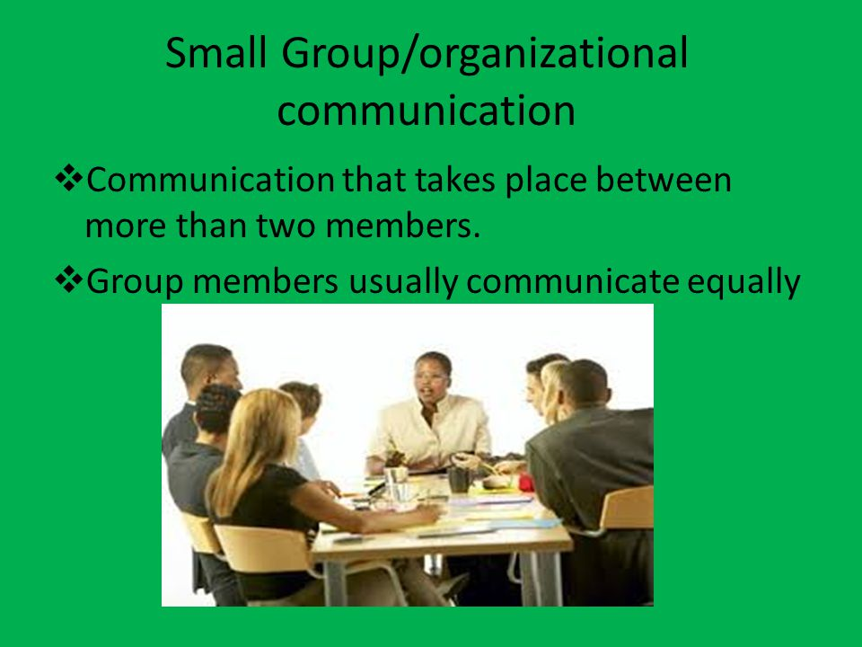 Interpersonal communication communication that takes place between two people.