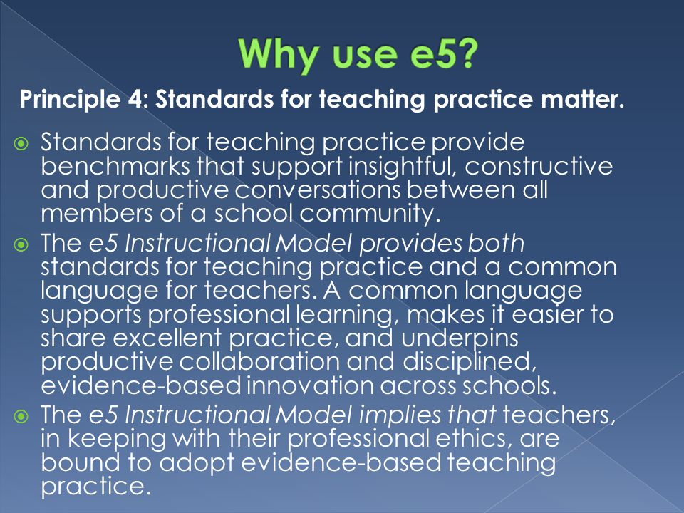Principle 4: Standards for teaching practice matter.