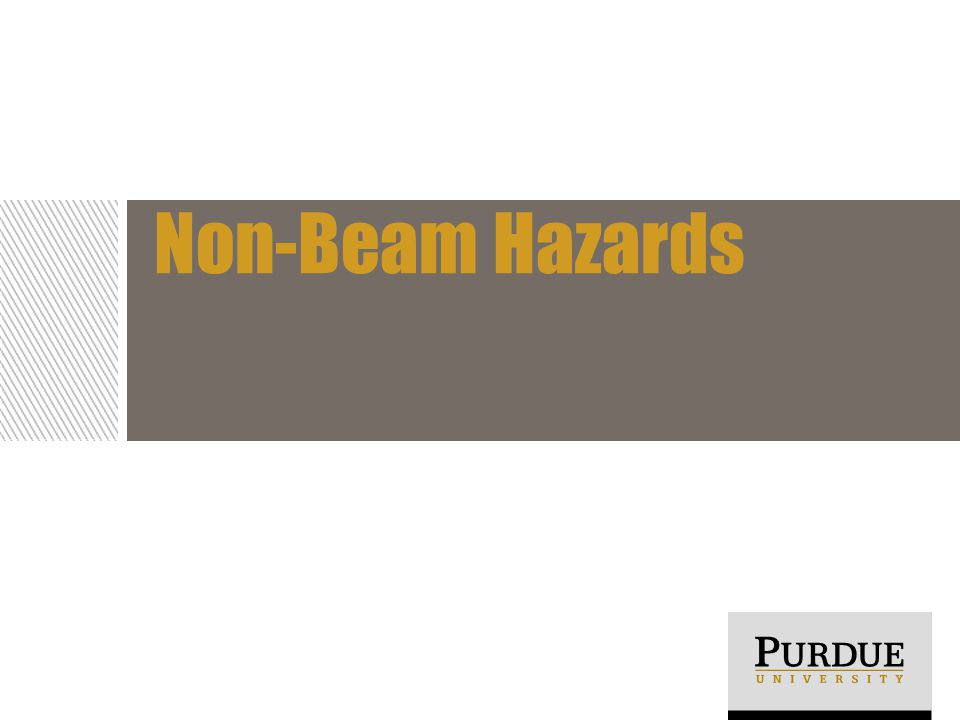 Non-Beam Hazards