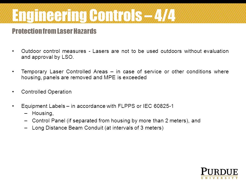 Outdoor control measures - Lasers are not to be used outdoors without evaluation and approval by LSO.