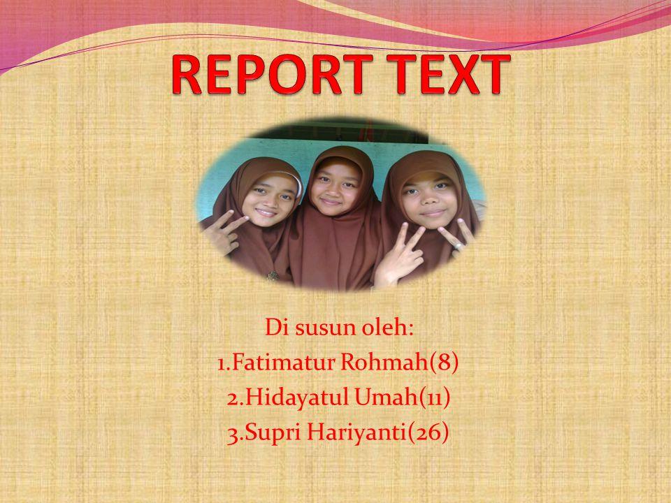 Di susun oleh: 1.Fatimatur Rohmah(8) 2.Hidayatul Umah(11) 3.Supri Hariyanti(26)