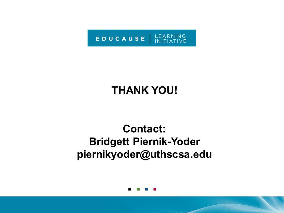 THANK YOU! Contact: Bridgett Piernik-Yoder piernikyoder@uthscsa.edu