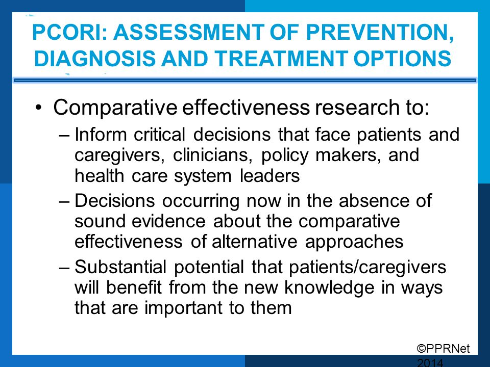 ©PPRNet 2014 SUMMARY We are committed to developing meaningful PCORI applications and look forward to your input.