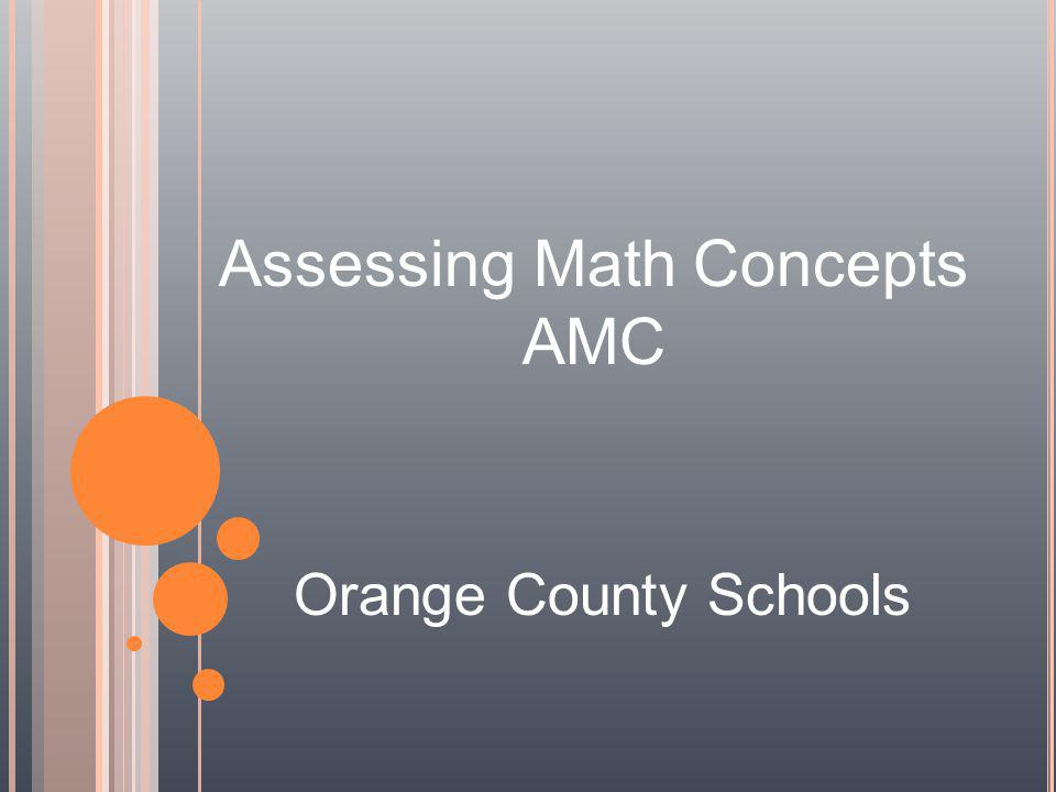 Assessing Math Concepts AMC Orange County Schools