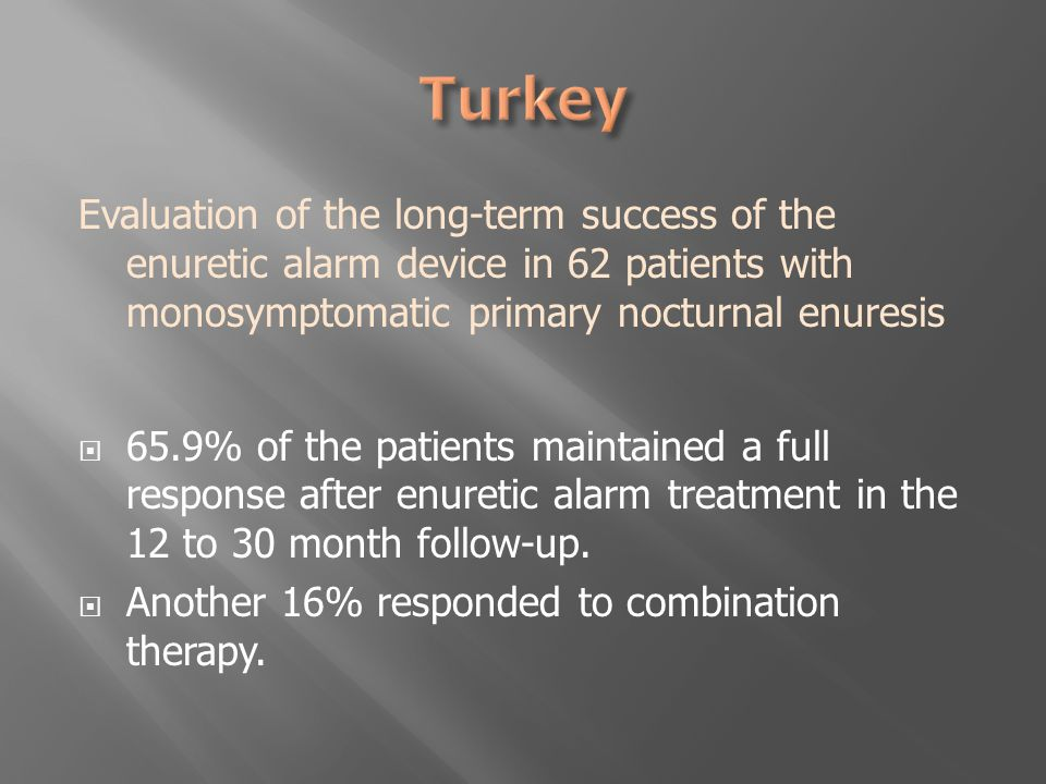 Evaluation of the long-term success of the enuretic alarm device in 62 patients with monosymptomatic primary nocturnal enuresis  65.9% of the patients maintained a full response after enuretic alarm treatment in the 12 to 30 month follow-up.