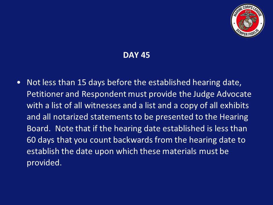 DAY 21 TO DAY 30 The Petitioner and the Respondent each have ten days to file a written challenge to the Composition of the Hearing Board.