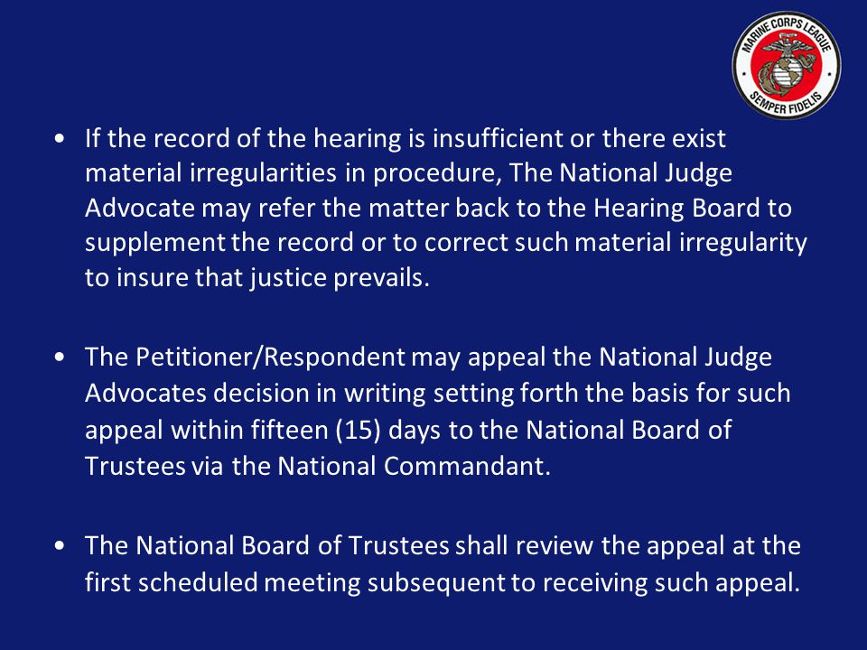 The National Judge Advocate will rule on the appeal and advise all parties involved in writing within fifteen (15) days of receipt of such appeal the decision to substantiate or deny the appeal.
