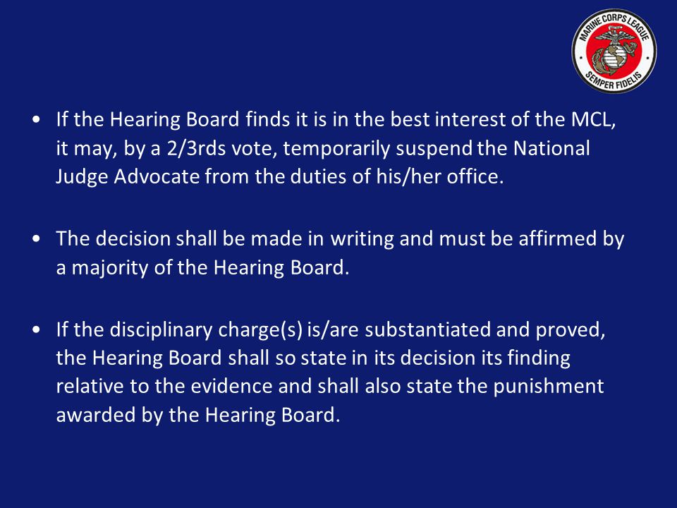 The National Senior Vice as Chairman shall immediately convene a Hearing Board, comprised of himself and four (4) other members of the National Board