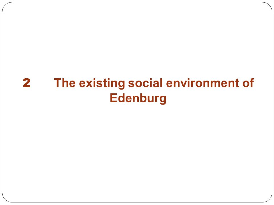 2 The existing social environment of Edenburg