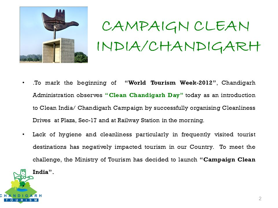 CAMPAIGN CLEAN INDIA/CHANDIGARH.To mark the beginning of World Tourism Week-2012 , Chandigarh Administration observes Clean Chandigarh Day today as an introduction to Clean India/ Chandigarh Campaign by successfully organising Cleanliness Drives at Plaza, Sec-17 and at Railway Station in the morning.