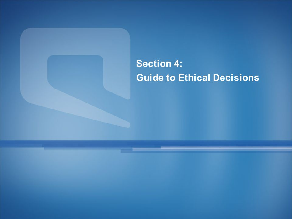 29 Section 4: Guide to Ethical Decisions