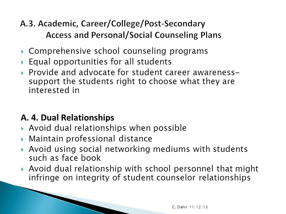  Comprehensive school counseling programs  Equal opportunities for all students  Provide and advocate for student career awareness- support the stu