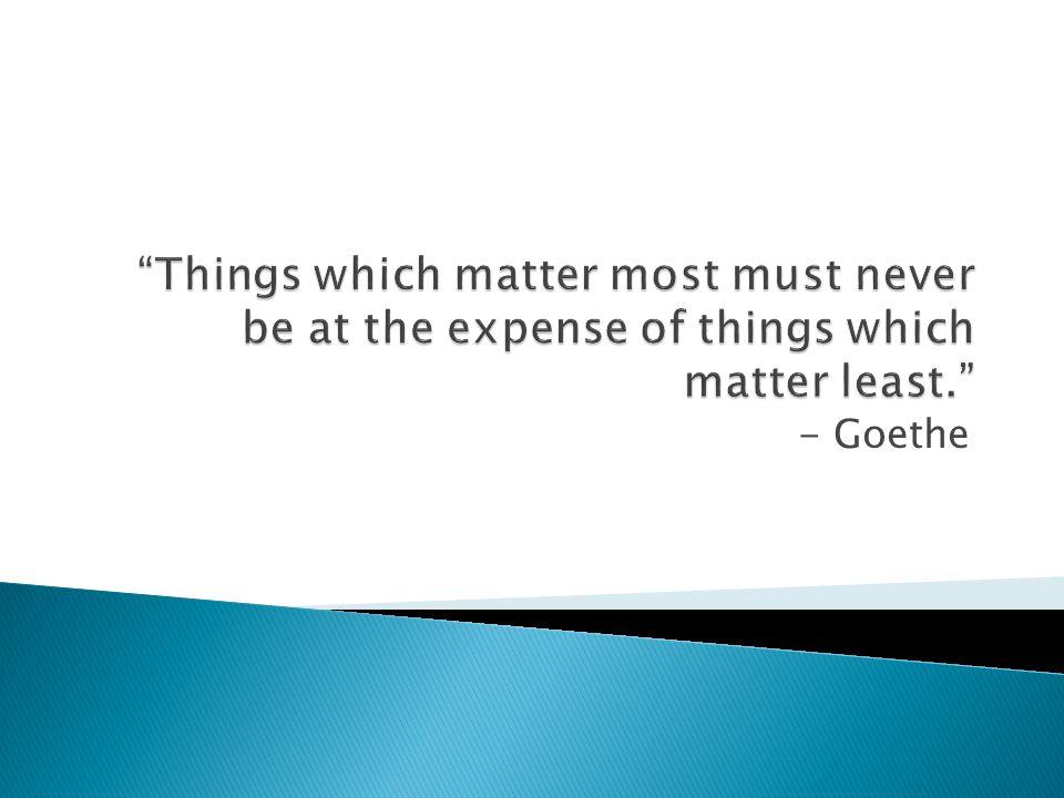 - Goethe