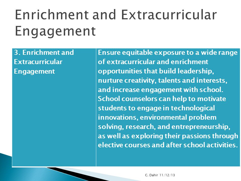 3. Enrichment and Extracurricular Engagement Ensure equitable exposure to a wide range of extracurricular and enrichment opportunities that build lead