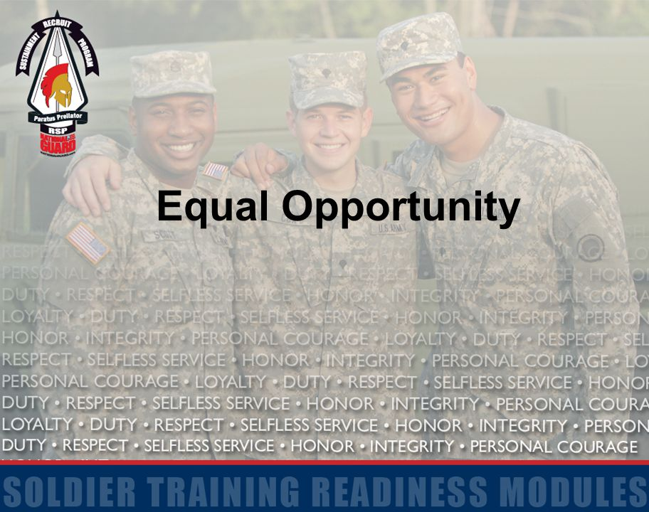 2 Terminal Learning Objective Action: Communicate the Individual Soldier s Obligations in Support of the Army s Equal Opportunity (EO) Program Conditions: In a classroom environment with access to real-life scenarios and Student Handouts Standards: Define and recognize the Army's Equal Opportunity Program