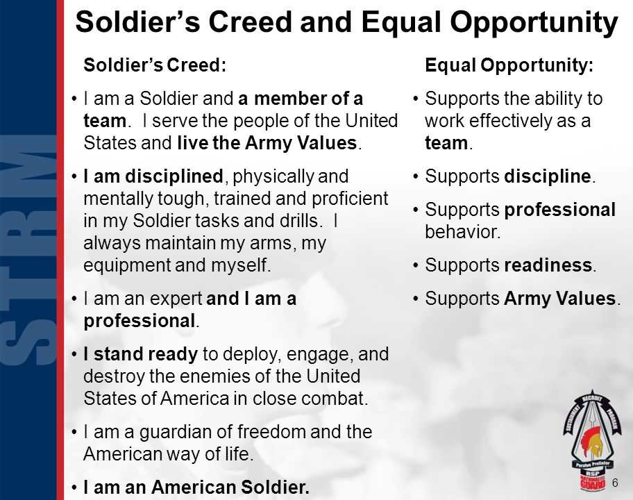 6 Soldier's Creed: I am a Soldier and a member of a team.