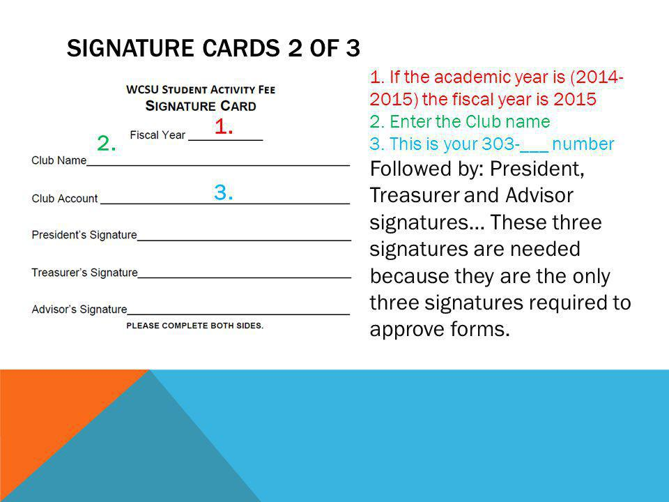 SIGNATURE CARDS 2 OF 3 1. If the academic year is (2014- 2015) the fiscal year is 2015 2.