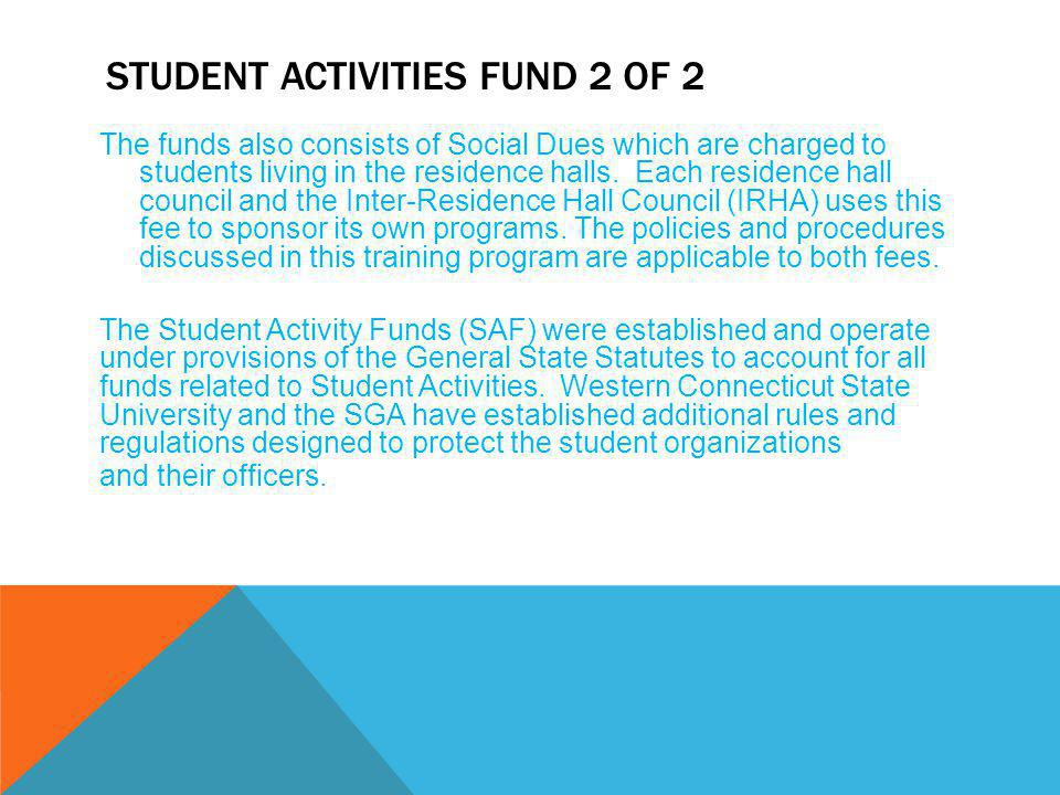 STUDENT ACTIVITIES FUND 2 OF 2 The funds also consists of Social Dues which are charged to students living in the residence halls.