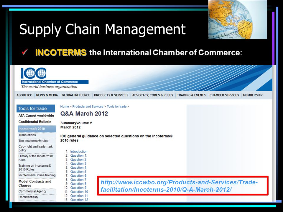 Supply Chain Management INCOTERMS INCOTERMS the International Chamber of Commerce : http://www.iccwbo.org/Products-and-Services/Trade- facilitation/In