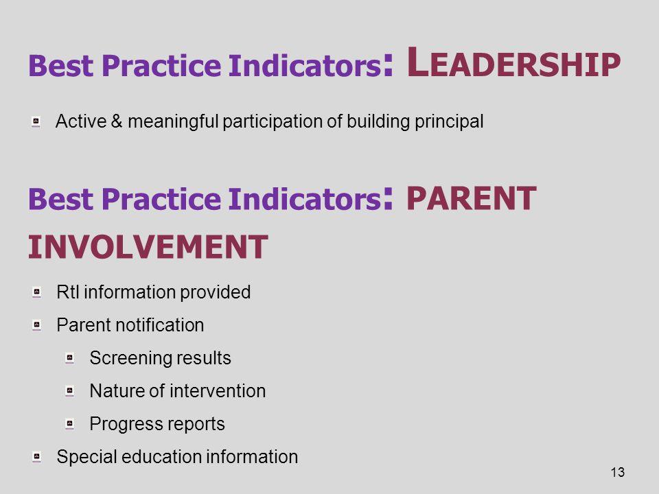 Best Practice Indicators : L EADERSHIP Active & meaningful participation of building principal 13 Best Practice Indicators : PARENT INVOLVEMENT Rtl in
