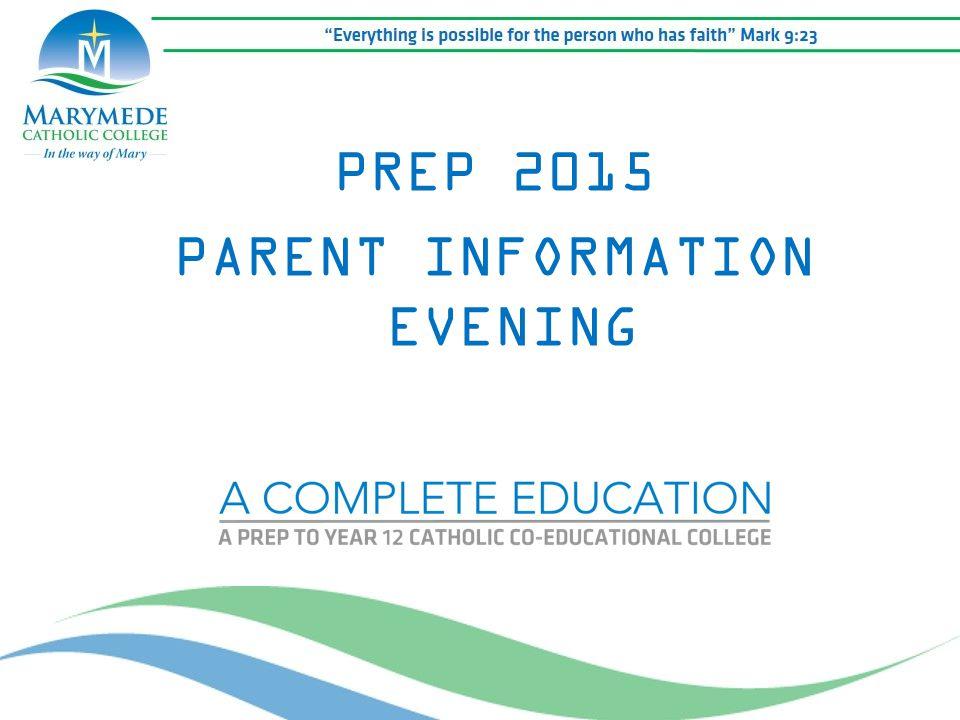 PREP 2015 PARENT INFORMATION EVENING