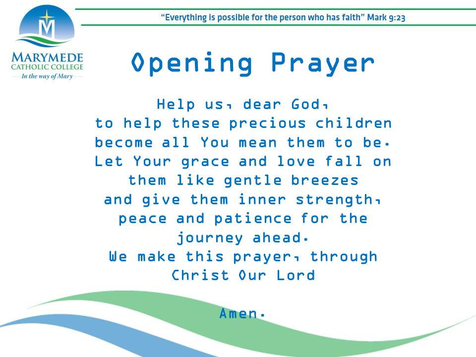 Opening Prayer Help us, dear God, to help these precious children become all You mean them to be.