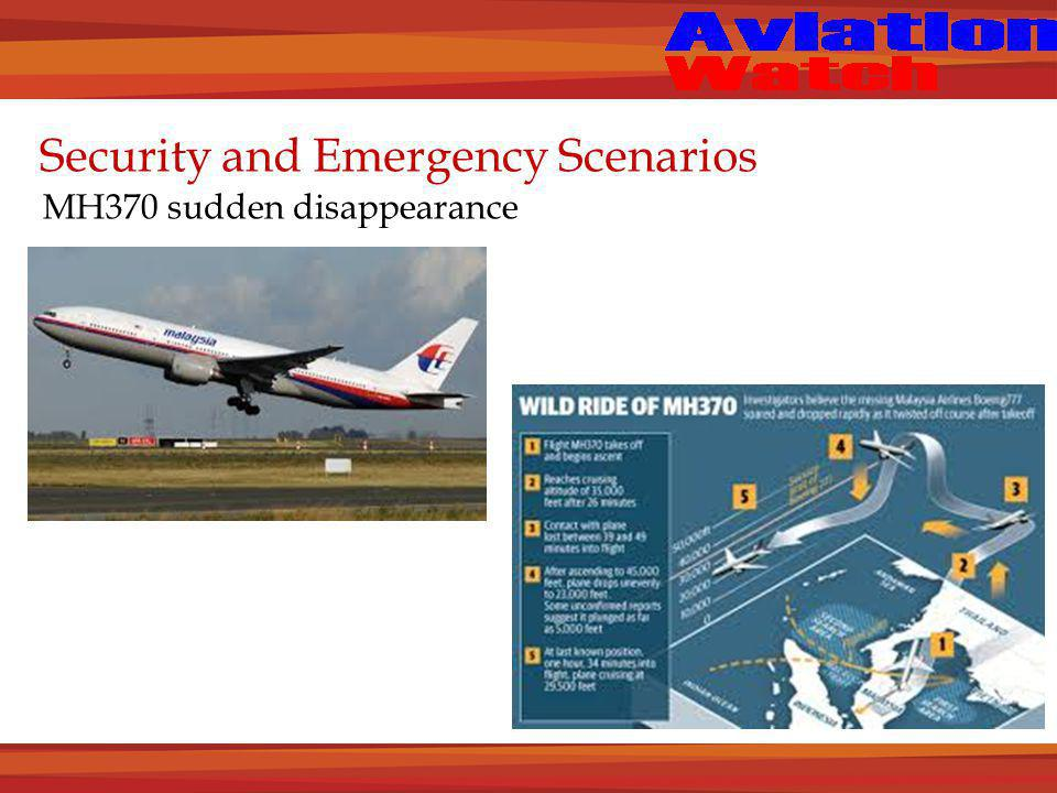 Security and Emergency Scenarios MH370 sudden disappearance