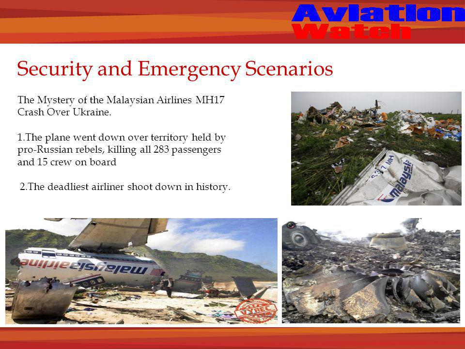 Security and Emergency Scenarios The Mystery of the Malaysian Airlines MH17 Crash Over Ukraine.