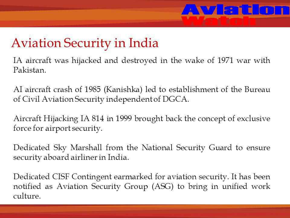 Aviation Security in India IA aircraft was hijacked and destroyed in the wake of 1971 war with Pakistan.