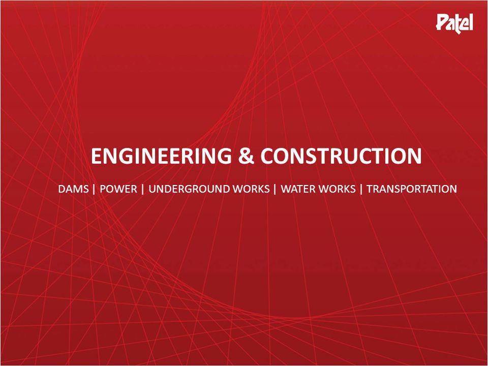 ENGINEERING & CONSTRUCTION DAMS | POWER | UNDERGROUND WORKS | WATER WORKS | TRANSPORTATION