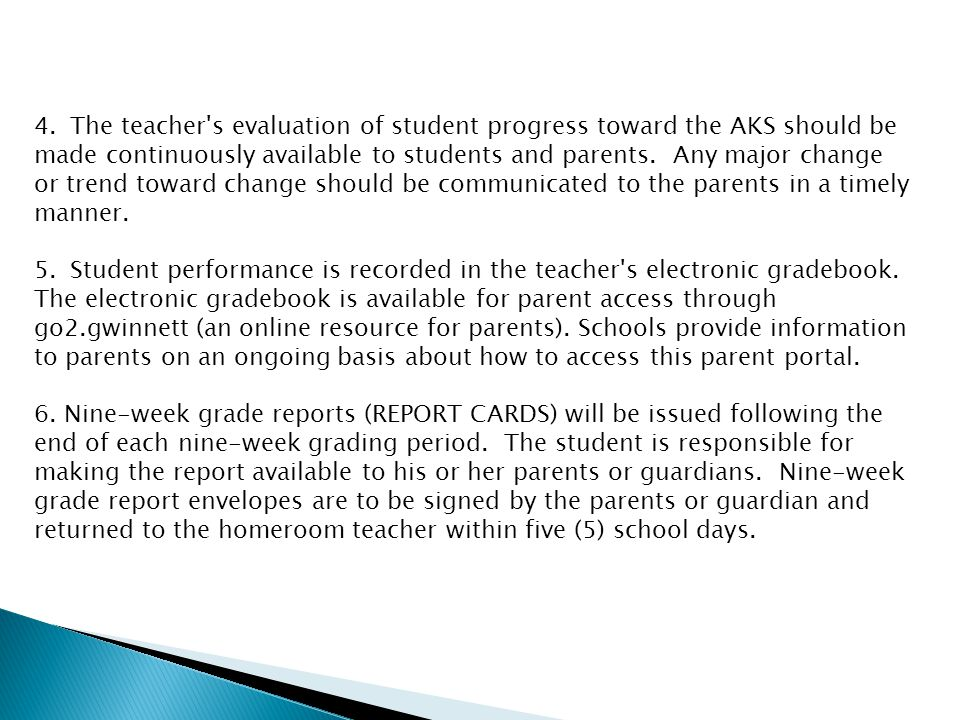 4.The teacher s evaluation of student progress toward the AKS should be made continuously available to students and parents.