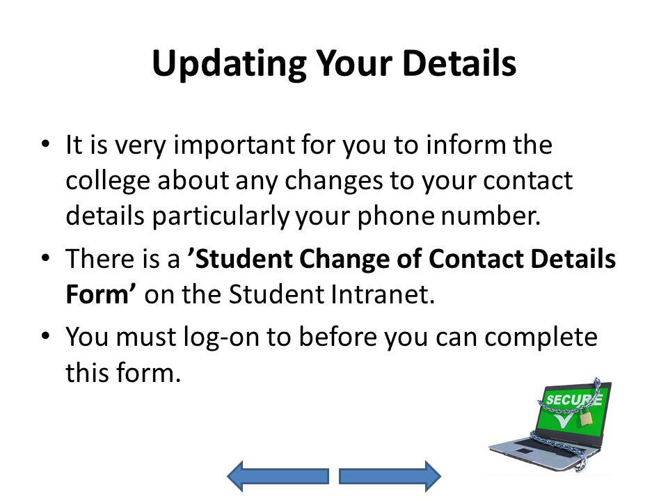 Student Intranet The Student Intranet contains documents and information that you may need at the college.