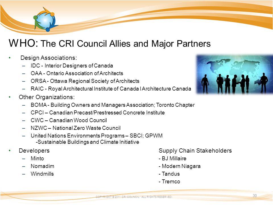 WHO: The CRI Council Allies and Major Partners COPYRIGHT © 2011 CRI COUNCIL.