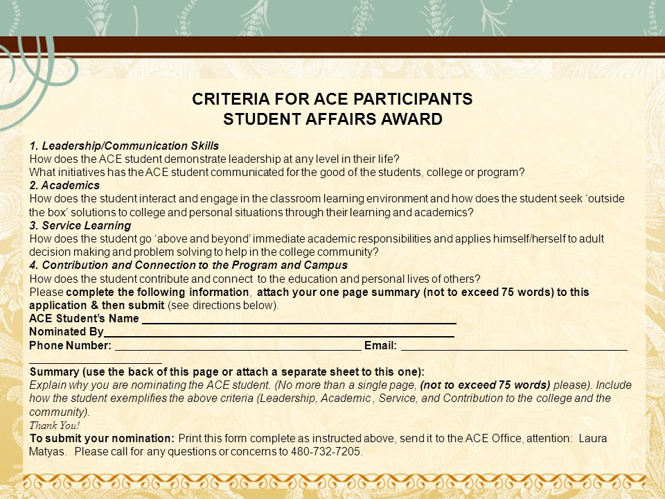 CRITERIA FOR ACE PARTICIPANTS STUDENT AFFAIRS AWARD 1. Leadership/Communication Skills How does the ACE student demonstrate leadership at any level in