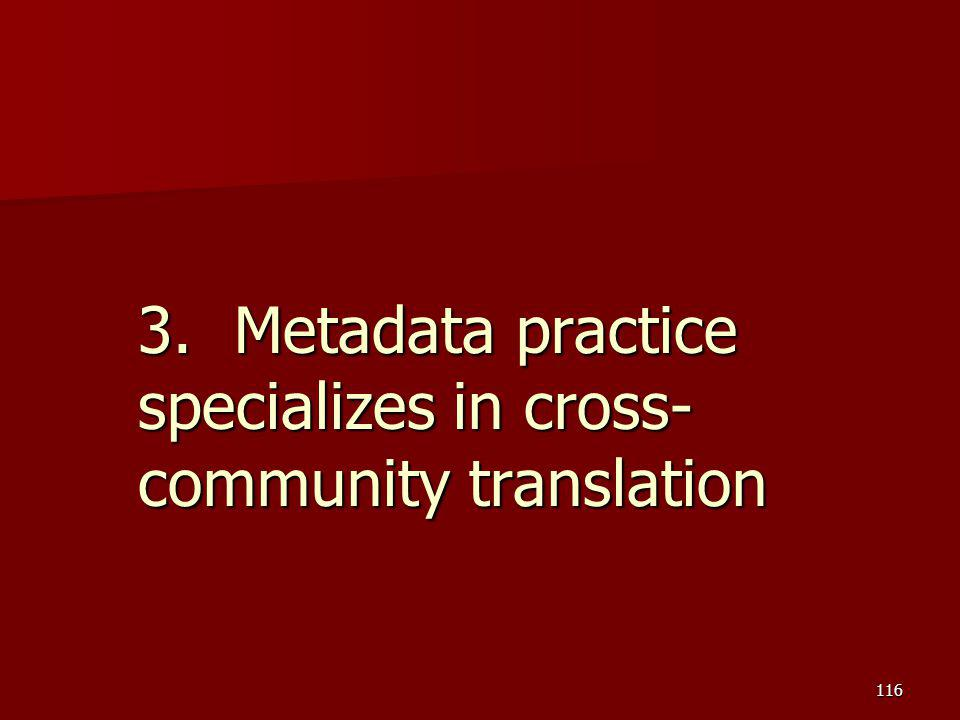 3.Metadata practice specializes in cross- community translation 116