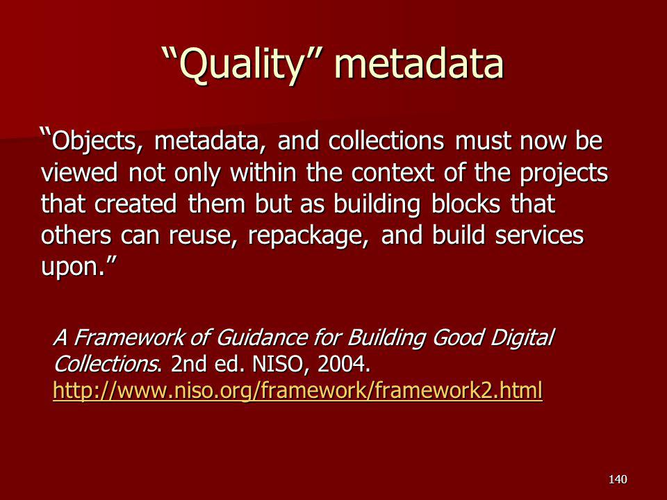 """Quality"" metadata "" Objects, metadata, and collections must now be viewed not only within the context of the projects that created them but as buildi"