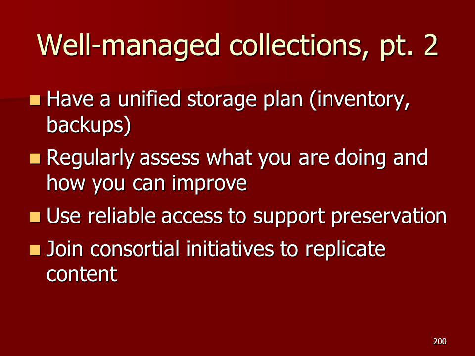 Well-managed collections, pt. 2 Have a unified storage plan (inventory, backups) Have a unified storage plan (inventory, backups) Regularly assess wha